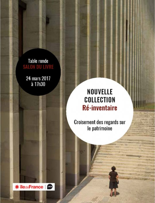 "Collection ""Ré-inventaire"" : vendredi 24 mars à 17h30. Table ronde au Salon du livre de Paris"